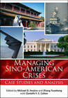 Managing Sino-American Crises: Case Studies and Analysis by Brookings Institution (Paperback, 2006)