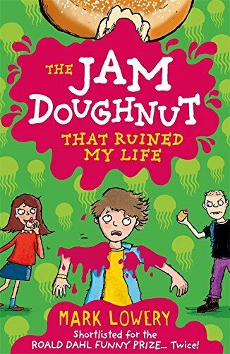 1 of 1 - The Jam Doughnut That Ruined My Life By Mark Lowery
