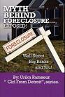 Myth Behind Foreclosure, Wall Street, Big Banks and You! by Urika Ramseur (Paperback / softback, 2011)