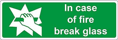 IN CASE OF FIRE BREAK GLASS STICKER SIGN  Health and Safety 300x100mm
