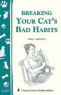 Breaking Your Cat's Bad Habits: Storey Country Wisdom Bulletin A-257 by Lura Rogers (Paperback / softback, 2000)