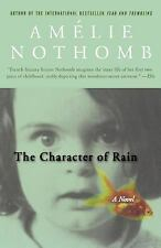 The Character of Rain : A Novel by Amélie Nothomb (2003, Paperback, Revised,...