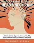 The Essential Acupuncturist Guide to Head and Neck Pain: Effectively Treat Migra by Brad Whisnant (Paperback / softback, 2016)