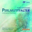 Frank Schwemmer: Perlmuttfalter - Contemporary Choral Music (CD, Aug-2014, Carus)