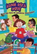 Get Ready for Gabi: Gabi Esta Aqui! : Un Dia Loco de Palabras Mezcladas by...