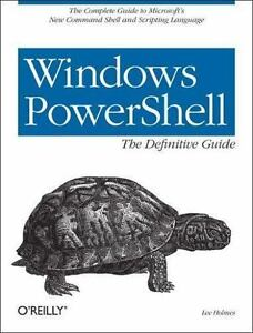 Windows PowerShell Cookbook: for Windows, Exchange 2007, and MOM V3