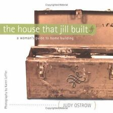 The House That Jill Built: A Woman's Guide to Home Building - Good - Ostrow, Jud