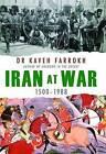 Iran at War: 1500-1988 by Kaveh Farrokh (Hardback, 2011)