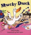 Mucky Duck by Sally Grindley (Paperback, 2003)