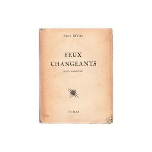 FEUX-CHANGEANTS-Lady-Hamilton-de-Paul-RIVAL-Amour-de-NELSON-fditions-DUMAS-1947