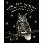 Firefly Night by Samantha S Bell (Paperback / softback, 2014)
