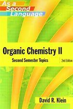 Organic Chemistry II : Second Semester Topics by David R. Klein (2005, Paperback)