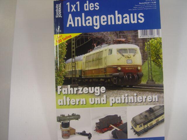 Altern u. Patinieren v. Fahrzeugen Eisenbahn Journal Heft 1x1 d.Anl.Baus  2/2016