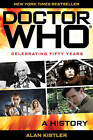 Doctor Who: A History by Alan Kistler (Paperback, 2013)