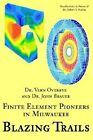 Blazing Trails: Finite Element Pioneers in Milwaukee by Paul Bodine (Paperback / softback, 2002)