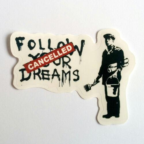 Banksy Sticker on CLEAR VINYL Follow Your Dreams Cancelled Decal Street Art Car