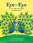Eye to Eye: A Book of Body Part Idioms and Silly Pictures by Vanita Oelschlager (Paperback / softback, 2014)