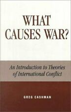 What Causes War? : An Introduction to Theories of International Conflict by...