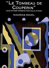 Dover Music for Piano: Le Tombeau de Couperin and Other Works for Solo Piano...