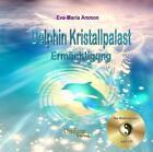 Delfin-Kristallpalast-Ermächtigung von Eva-Maria Ammon (2009)