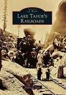 Lake Tahoe's Railroads by Stephen E Drew (Paperback, 2016)