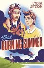 That Burning Summer by Lydia Syson (Paperback, 2013)