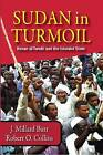 Sudan in Turmoil: Hasan al-Turabi and the Islamist State, 1889-2003 by J. Millard Burr, Robert O. Collins (Paperback, 2009)