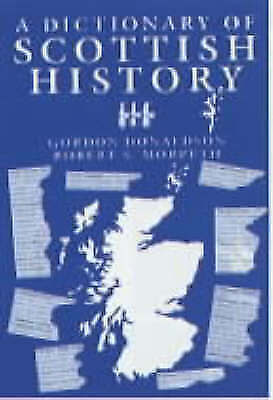 1 of 1 - Very Good, A Dictionary of Scottish History, Donaldson, Gordon; Morpeth, Robert