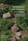 Anthropology and Community in Cambodia: Reflections on the Work of May Ebihara by John Marston (Paperback, 2011)