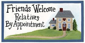 FRIENDS-WELCOME-RELATIVES-BY-APPOINTMENT-Funny-humor-novelty-home-decor-sign