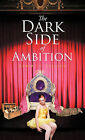 The Dark Side of Ambition by Robert S. Telford (Hardback, 2011)