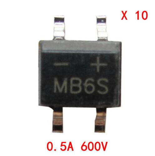 Neu MB6S SOP-4 SMD B6S Brückengleichrichter 0.5A 600V 10Stk