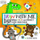 Daddy & Me Drawing: Do it Together - Over 50 Coloring Templates to Doodle, Create, and Connect by Jasmine Narayan (Paperback, 2016)