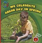 We Celebrate Arbor Day in Spring by Jenna Lee Gleisner (Hardback, 2014)
