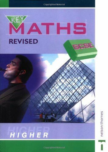 GCSE Key Maths Higher Students' Book By Jim Griffith, Paul Hogan, Chris Humble,