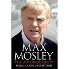 Formula One and Beyond: The Autobiography by Max Mosley (Hardback, 2015)
