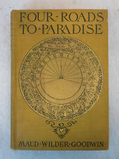 Maud Wilder Goodwin  FOUR ROADS TO PARADISE The Century Co.  c. 1904