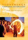 Stonehenge: Celebration and Subversion by Andy Worthington (Paperback, 2004)