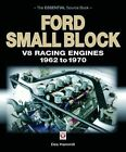 Ford Small Block V8 Racing Engines 1962 to 1970 The Essential Source Book