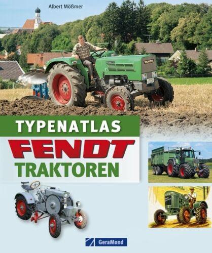 FENDT Traktoren Das Typenbuch Typenatlas Modelle Landmaschinen Bildband Buch