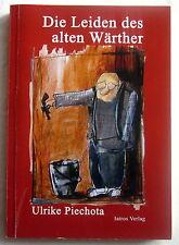 Buch (s) - DIE LEIDEN DES ALTEN WÄRTHER - Ulrike Piechota