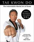 Tae Kwon Do: The Indomitable Martial Art of Korea: Basics, Techniques, and Forms by Allan Schein, Dong Keun Park (Paperback / softback, 2006)