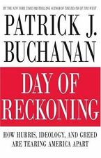 Day of Reckoning: How Hubris, Ideology, and Greed Are Tearing America Apart Buc