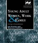 Young Adult Women, Work and Family: Living a Contradiction by Ian Procter, Maureen Padfield (Hardback, 1998)