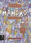 The World of Mamoko: In the Time of Dragons by Daniel Mizielinski, Aleksandra Mizielinski (Hardback, 2014)