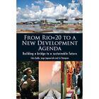 From Rio+20 to a New Development Agenda: Building a Bridge to a Sustainable Future by Felix Dodds, Elizabeth Thompson, Liz Thompson, Jorge Laguna Celis (Paperback, 2014)