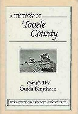 Utah Centennial County History Series A History Of Tooele County By Ouida Blanthorn 1998 Hardcover For Sale Online Ebay