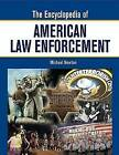 The Encyclopedia of American Law Enforcement by Michael Newton (Paperback, 2007)