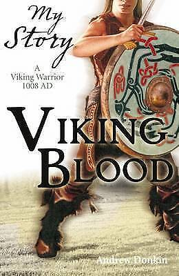 1 of 1 - VIKING BLOOD:  A VIKING WARRIOR  AD 1008 by Andrew Donkin.  My Story