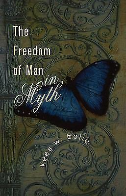 The Freedom of Man in Myth by Kees W. Bolle (2010, Paperback)